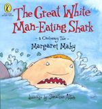 The Great White Man-eating Shark :  A Cautionary Tale - Margaret Mahy