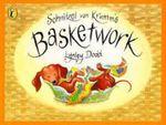 Schnitzel Von Krumm's Basketwork : Hairy Maclary and Friends - Lynley Dodd