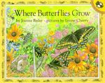 Where Butterflies Grow : Picture Puffins - Joanne Ryder