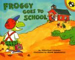 Froggy Goes to School : Froggy - Jonathan London
