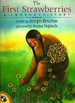 The First Strawberries : A Cherokee Story - Joseph Bruchac