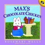 Max's Chocolate Chicken - Rosemary Wells