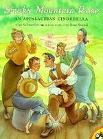 Smoky Mountain Rose : An Appalachian Cinderella - Alan Schroeder