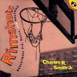 Rimshots : Basketball Pix, Rolls, and Rhythms - Jr. Charles R Smith