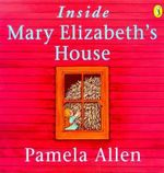 Inside Mary Elizabeth's House : Picture Puffin S. - Pamela Allen