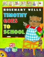 Timothy Goes to School - Rosemary Wells