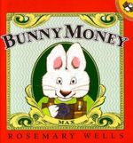 Bunny Money : Max and Ruby Series - Rosemary Wells
