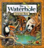 The Waterhole  - Graeme Base