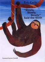 Slowly, Slowly, Slowly, Said the Sloth : Picture Puffins Ser. - Eric Carle