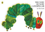 The Very Hungry Caterpillar : The Very Hungry Caterpillar - Eric Carle