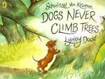 Schnitzel Von Krumm, Dogs Never Climb Trees : Hairy Maclary and Friends - Lynley Dodd