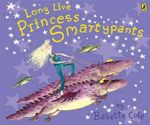Long Live Princess Smartypants - Babette Cole