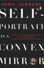 Ashbery John : Self-Portrait in A Convex Mirror(R/I) - John Ashbery