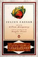 Julius Caesar : The Pelican Shakespeare -  William Shakespeare