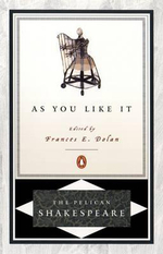 As You Like It : The Pelican Shakespeare - William Shakespeare