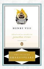 Henry VIII : The Pelican Shakespeare - William Shakespeare