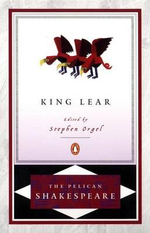 King Lear : The Pelican Shakespeare - William Shakespeare