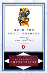 Much Ado About Nothing : The Pelican Shakespeare - William Shakespeare