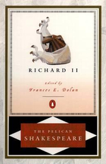 Richard II : The Pelican Shakespeare - William Shakespeare