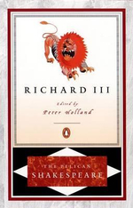 Richard III : The Pelican Shakespeare - William Shakespeare