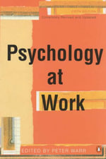 Psychology at Work : Jobs, Happiness, and You - Peter Warr