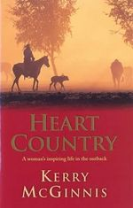 Heart Country: A Woman's Inspiring Life in the Outback : Sequel to Pieces of Blue - Kerry McGinnis