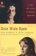 Door Wide Open : A Beat Love Affair in Letters, 1957-1958 - Jack Kerouac