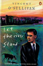 Let the River Stand - Vincent O'Sullivan