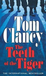 The Teeth of the Tiger: A Jack Ryan Novel - Tom Clancy