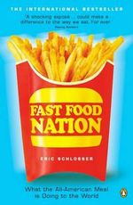 Fast Food Nation : The Dark Side of the All-American Meal - Eric Schlosser