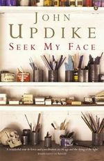 Seek My Face  - John Updike