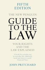 The New Penguin Guide to the Law : Your Rights and the Law Explained