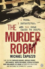 The Murder Room : In Which Three of the Greatest Detectives Use Forensic Science to Solve the World's Most Perplexing Cold Cases - Michael Capuzzo