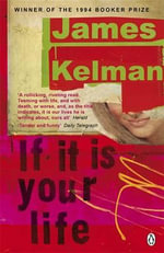 If it is Your Life - James Kelman