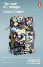 The Stuff of Thought: : Language as a Window into Human Nature - Steven Pinker