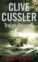 Trojan Odyssey : Dirk Pitt Series : Book 17 - Clive Cussler