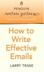 Penguin Writers' Guides : How to Write Effective Emails - R. L. Trask