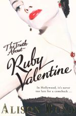 The Truth About Ruby Valentine : In Hollywood, It's Never Too Late For A Comeback ... - Alison Bond