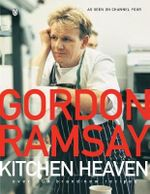 Kitchen Heaven : Over 100 Brand-new Recipes - Gordon Ramsay
