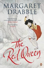 The Red Queen : A Transcultural Tragicomedy - Margaret Drabble