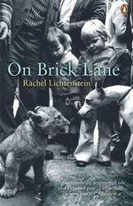 On Brick Lane - Rachel Lichtenstein