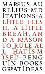 Penguin Books Great Ideas: Meditations :  Meditations - Marcus Aurelius