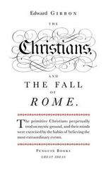 Penguin Books Great Ideas:  The Christians & the Fall of Rome :  The Christians & the Fall of Rome - Edward Gibbon