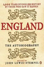 England, the Autobiography : 2,000 Years of English History by Those Who Saw it Happen - Lewis-Stempel John