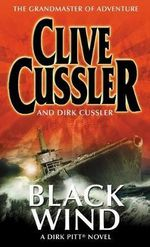 Black Wind : Dirk Pitt Series : Book 18 - Clive Cussler