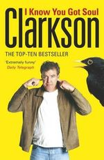 I Know You Got Soul - Jeremy Clarkson
