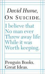 Penguin Books Great Ideas: On Suicide :  On Suicide - David Hume