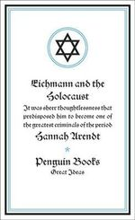 Penguin Books Great Ideas: Eichmann and the Holocaust :  Eichmann and the Holocaust - Hannah Arendt