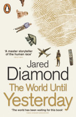 The World Until Yesterday : What Can We Learn from Traditional Societies? - Jared Diamond