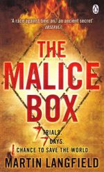 The Malice Box : 7 Trials - 7 Days - 1 Chance to save the world - Martin Langfield